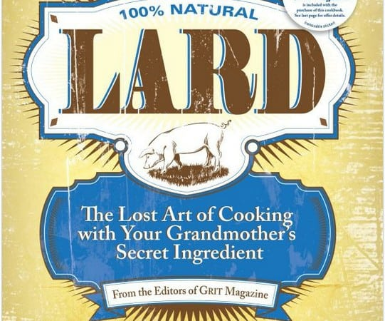 Giveaway: Lard: The Lost Art of Cooking with Your Grandmother's Secret Ingredient
