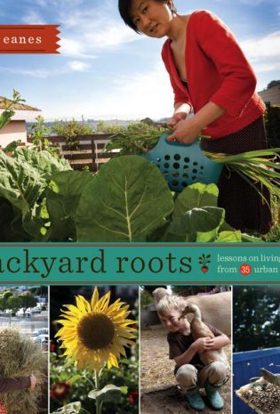{Giveaway} Backyard Roots: Lessons on Living Simply From 35 Urban Farmers