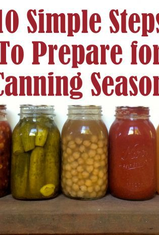 Ten Simple Steps To Prepare For Canning Season