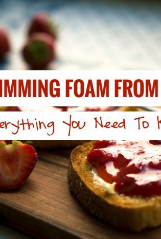 Skimming Foam From Jam: Everything You Need To Know
